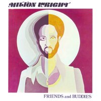 Friends and Buddies — Milton Wright