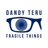 Fragile Things — Dandy Teru
