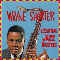 Essential Jazz Masters — Wayne Shorter