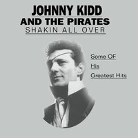 Johnny Kidd and the Pirates — Johnny Kidd, The Pirates