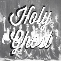 Holy Ghost — James Wilson, Brennan Claborn
