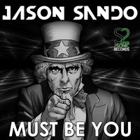 Must Be You — Jason Sando