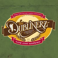 Low cost raiders — The Dublinerz