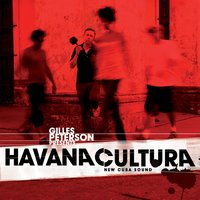 Gilles Peterson Presents Havana Cultura — сборник