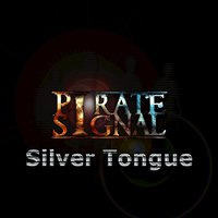 Silver Tongue - Single — Pirate Signal