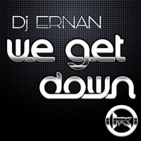 We Get Down — Dj Ernan