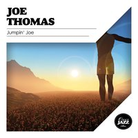 Jumpin' Joe — Joe Thomas