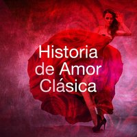 Historia de Amor Clásica — Collection Grands Classiques, Classics for a Rainy Day, Musica Romantica Ensemble, Collection Grands Classiques|Classics for a Rainy Day|Musica Romantica Ensemble