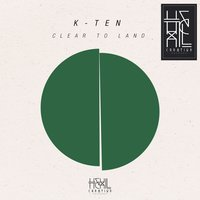 Clear to Land — K-Ten