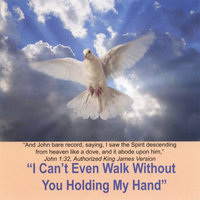I Can't Even Walk Without You Holding My Hand — The Lumpford Singers