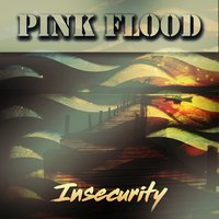Insecurity — Sun, Pink Flood