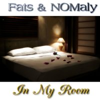 In My Room — Fats, Nômaly