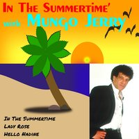 In the Summertime with Mungo Jerry — Mungo Jerry