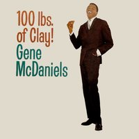 A Hundred Pounds of Clay — Gene McDaniels