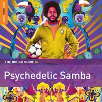 Rough Guide to Psychedelic Samba — сборник