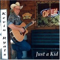 Just a Kid — Kevin Ryals