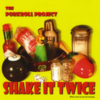 Shake It Twice — The Porkroll Project
