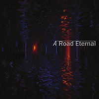 A Road Eternal — A Road Eternal
