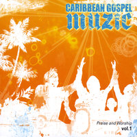 Praise and Worship Vol 1 — Caribbean Gospel Muzic