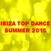 Ibiza Top Dance Summer 2015 — сборник