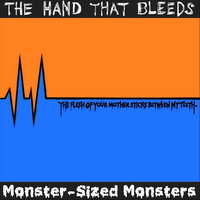The Flesh of your Mother Sticks Between My Teeth — Monster-Sized Monsters & The Hand That Bleeds