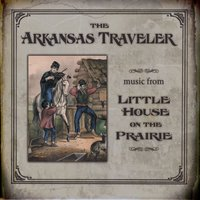 The Arkansas Traveler: Music from Little House On the Prairie — Pa's Fiddle Band