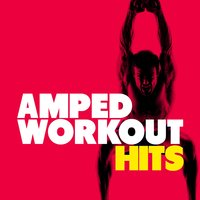 Amped Workout Hits — House Workout