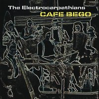 Cafe Bego — The Electrocarpathians