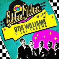 Golden Oldies — Otis Williams, The Charms, Otis Williams & The Charms