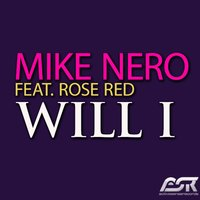 Will I — Red Rose, Mike Nero feat. Rose Red