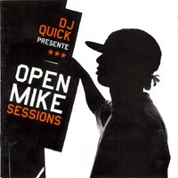Open Mike Sessions — DJ Quick