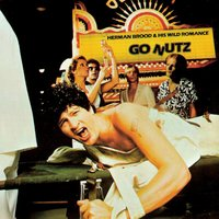 Go Nutz — Herman Brood & His Wild Romance