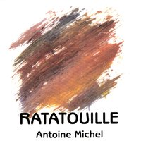 Ratatouille — Antoine Michel