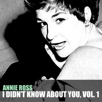 I Didn't Know About You, Vol. 1 — Annie Ross