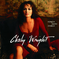 Single White Female — Chely Wright
