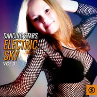 Dancing Stars: Electric Sky, Vol. 3 — сборник