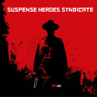 Big Shot — Suspense Heroes Syndicate
