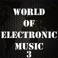 World of Electronic Music, Vol. 3 — сборник