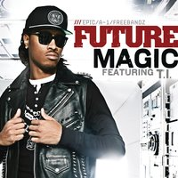 Magic — Future, T.I.