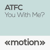 You with Me? — ATFC