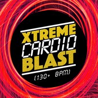 Xtreme Cardio Blast (130+ BPM) — Xtreme Cardio Workout Music, Xtreme Cardio Workout, Body Fitness Workout, Body Fitness Workout|Xtreme Cardio Workout|Xtreme Cardio Workout Music
