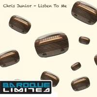 Listen to Me — Chris Junior
