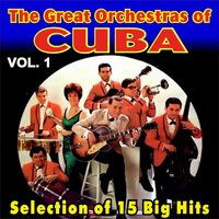 The Great Orchestras of Cuba - Vol. 1 — сборник
