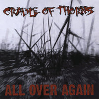 All Over Again — Cradle of Thorns