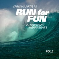 Run for Fun (20 Rhythmic Heartbeats), Vol. 3 — сборник