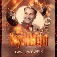 The Mega Collection — Lawrence Welk, Lawrence Welk & Buddy Merrill