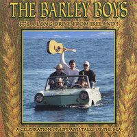 It's A Long Drive From Ireland — The Barley Boys