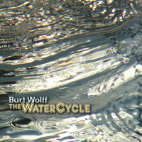 The Water Cycle — Burt Wolff