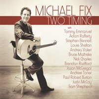 Two Timing — Michael Fix