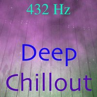 Deep Chill Out — 432 Hz